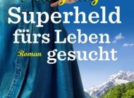 Neuerscheinung und Buchverlosung: Superheld fürs Leben gesucht